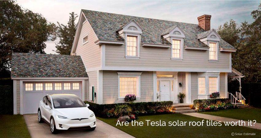 Are the Tesla solar roof tiles worth it? Tesla solar