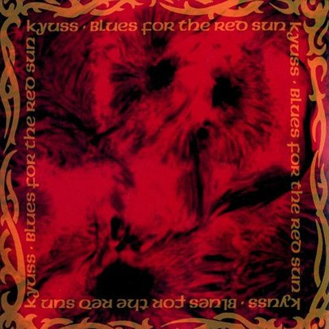 Kyuss Blues For The Red Sun Vinyl Lp With Images Red Sun Stoner Rock Great Albums