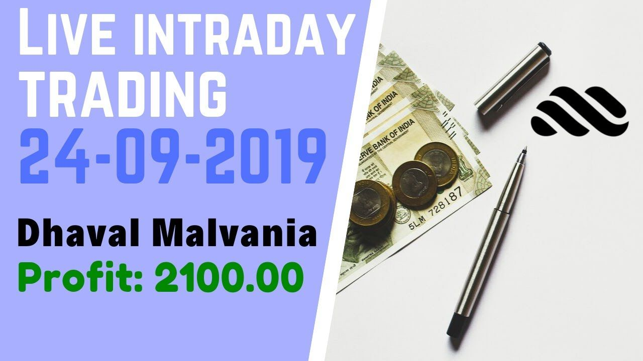 Live Intraday Trading Today 24 09 2019 Profit 2100 By Dhaval