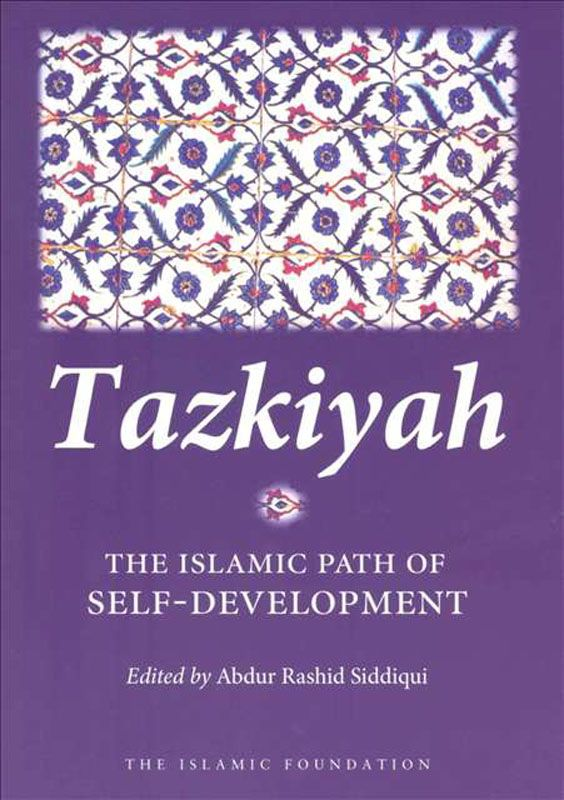 Tazkiyah the islamic path of self development by abdur rashid tazkiyah the islamic path of self development by abdur rashid siddiqui there is hardly any book in english that covers self development from an fandeluxe Gallery