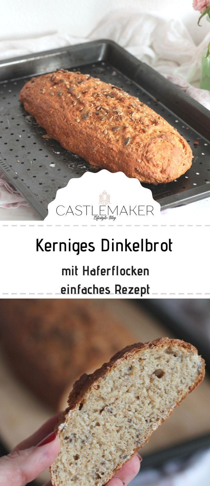Kerniges Dinkelbrot mit Haferflocken - einfaches Brotrezept « CASTLEMAKER Lifestyle Blog