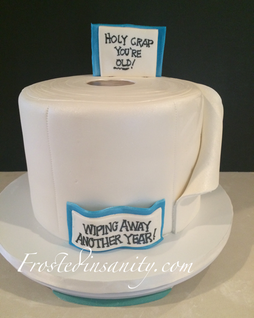 toilet paper cake 40th birthday cake Cakes by Frosted Insanity
