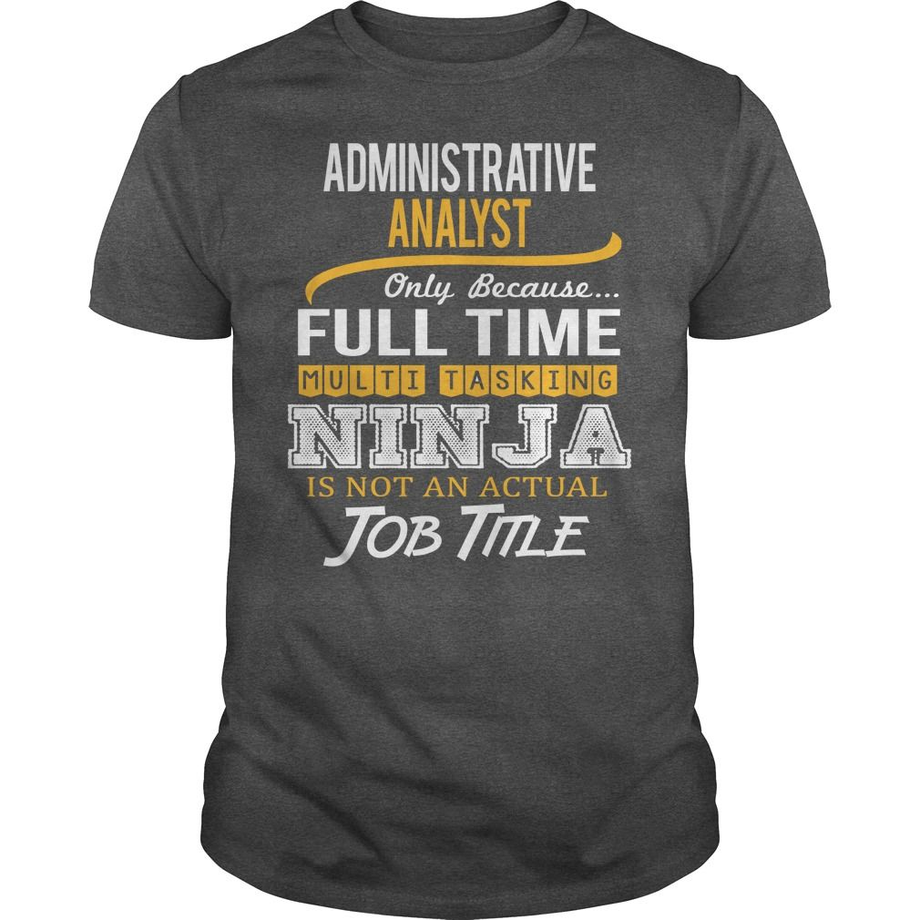 Awesome Tee For Administrative Analyst T-Shirts, Hoodies. Check Price Now ==► https://www.sunfrog.com/LifeStyle/Awesome-Tee-For-Administrative-Analyst-123635634-Dark-Grey-Guys.html?41382