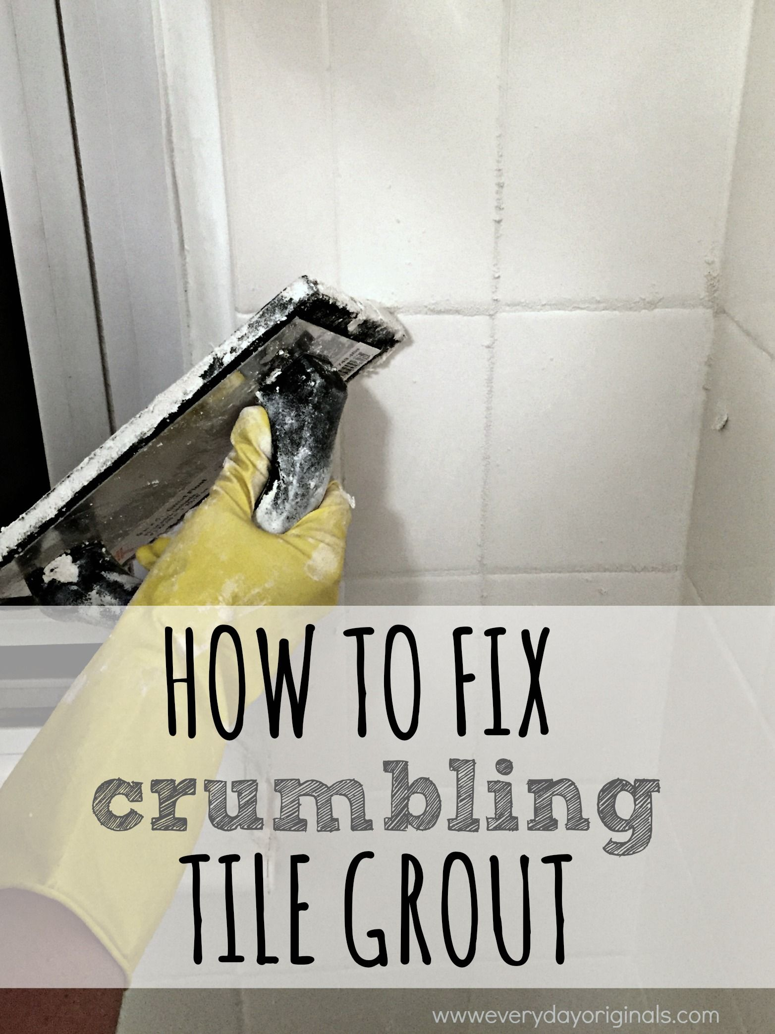 How to Fix Crumbling Tile Grout: an easy fix for a problem many ...