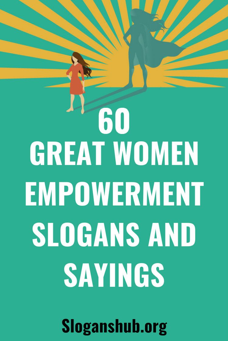 60 Great Women Empowerment Slogans And Sayings In This Post You