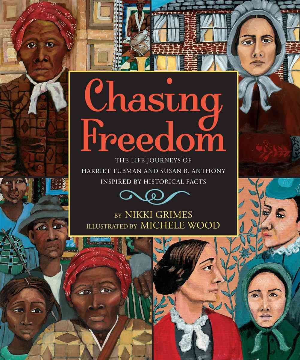 Chasing Freedom: The Life Journeys Of Harriet Tubman And Susan B Anthony,  Inspired