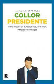 Baixar Livro Collor Presidente Marco Antonio Villa Em Pdf Epub