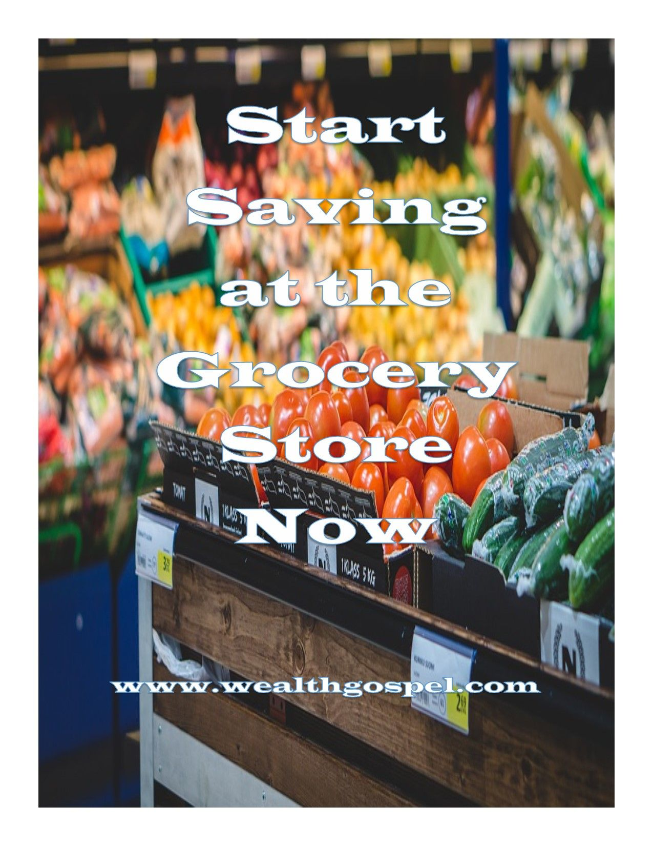 Start Saving at the Grocery Store Now Grocery store