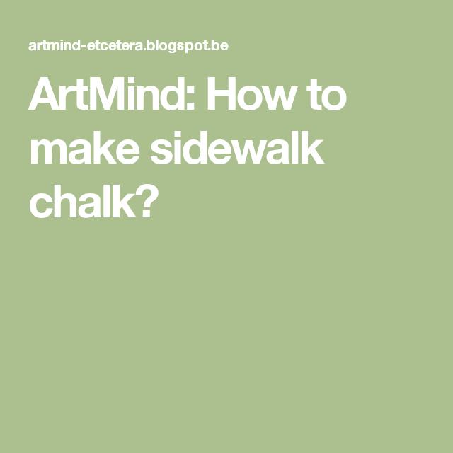 ArtMind: How to make sidewalk chalk?