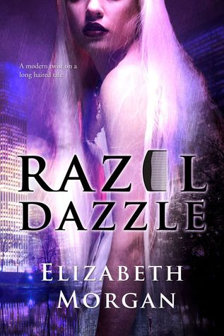 Razel Dazzle by Elizabeth Morgan A modern twist on a long haired tale... -