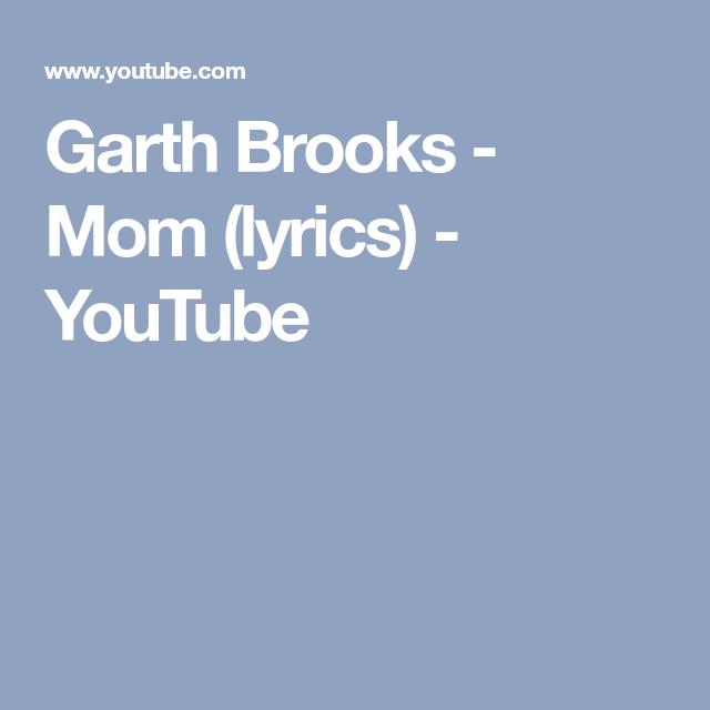 Mother Son Song For Wedding: Garth Brooks - Mom (lyrics) - YouTube