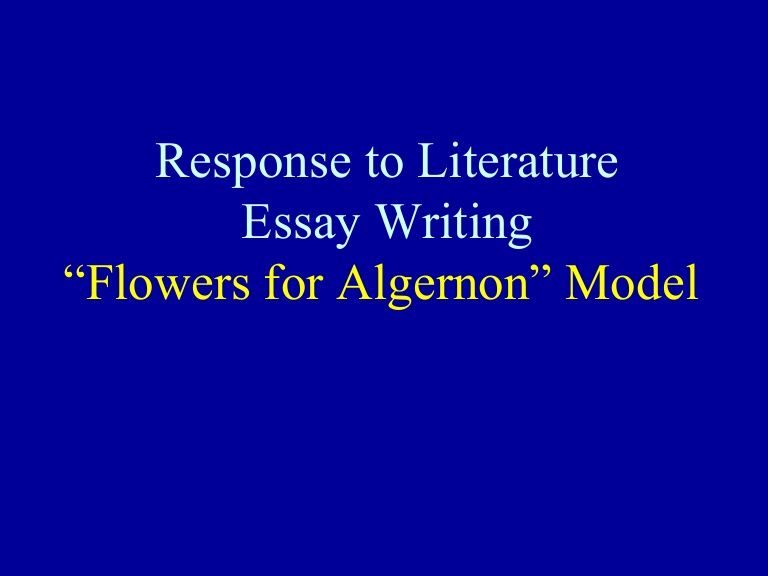 response to literature essay writing flowers for algernon model - Response To Literature Essay Format