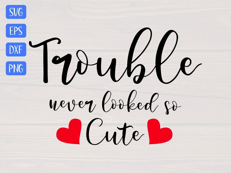 Trouble never looked so cute SVG is a great baby onesie