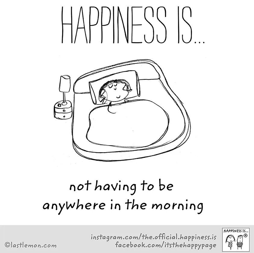 Not Having To Be Anywhere In The Morning Happy Quotes Happy Thoughts Funny Quotes