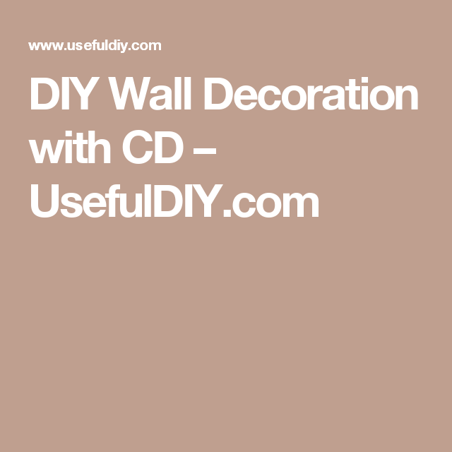 DIY Wall Decoration with CD – UsefulDIY.com