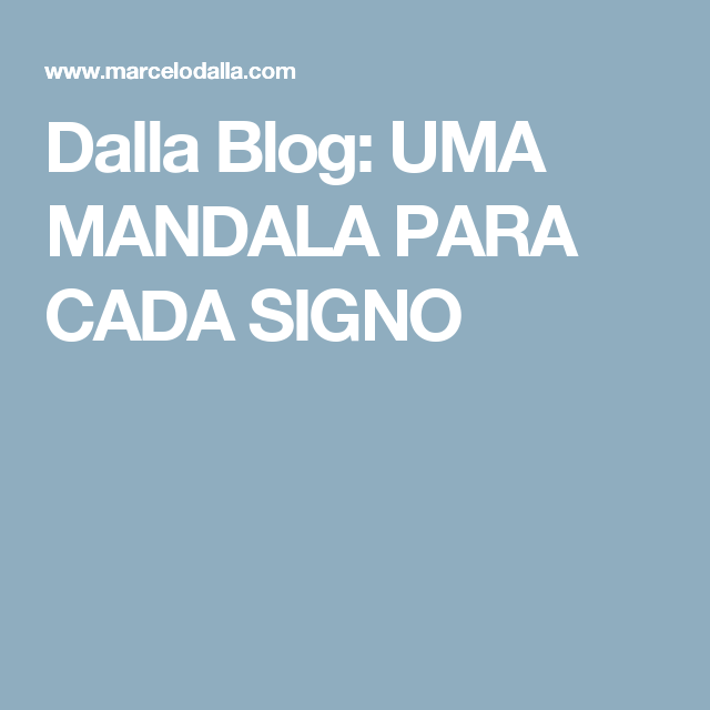 Dalla Blog: UMA MANDALA PARA CADA SIGNO