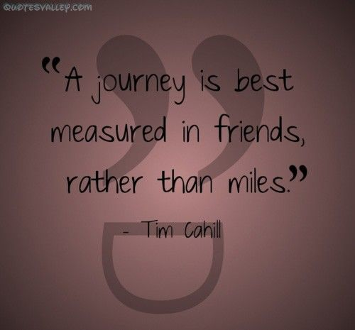 Journey Quotes And Sayings Journey Is Best Measured In Friends