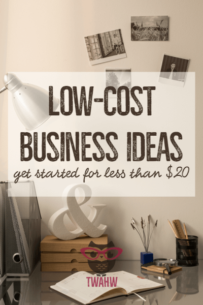low cost business ideas you can start for 20 or less business and