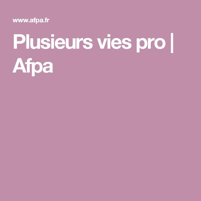Plusieurs Vies Pro Afpa Journee Portes Ouvertes Avenir Professionnel