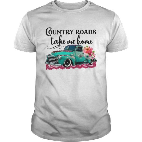 c87bbd7ea Country roads take me home car flowers shirt - Tshirt Shoping Online ...