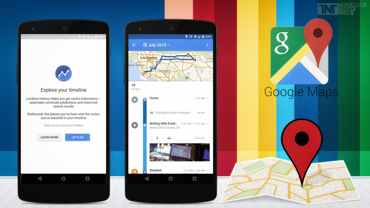 Google Maps Got Your Back By Storing Your Location History Timeline
