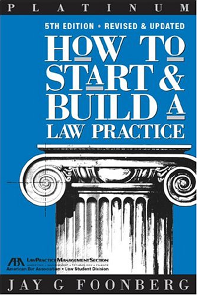2004 How To Start Build A Law Practice Career Series