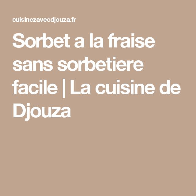 La Cuisine De Djouza: Sorbet A La Fraise Sans Sorbetiere Facile