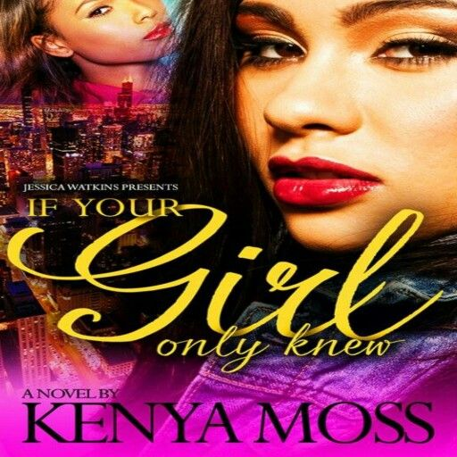 """#JessicaWatkinsPresent""""If Your Girl Only Knew"""" byKenya Moss! Available on the Kindle and paperback!  Maya - In high school Maya was voted most likely to become a reporter for TMZ because she was always in somebody'sbusiness. It was only natural that she pursue a career that allows her to analyze other people's business and get paid for it. The tables turn when she must decide between her job or loyalty when information told to her by one of her patients causes a life or death situation…"""