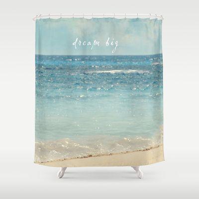 Dream Big Showercurtain By Sylvia Cook Photography 68 00 Homedecor Ocean Beach Aqua Typography Turquoise Water Big Shower Shower Curtain Curtains
