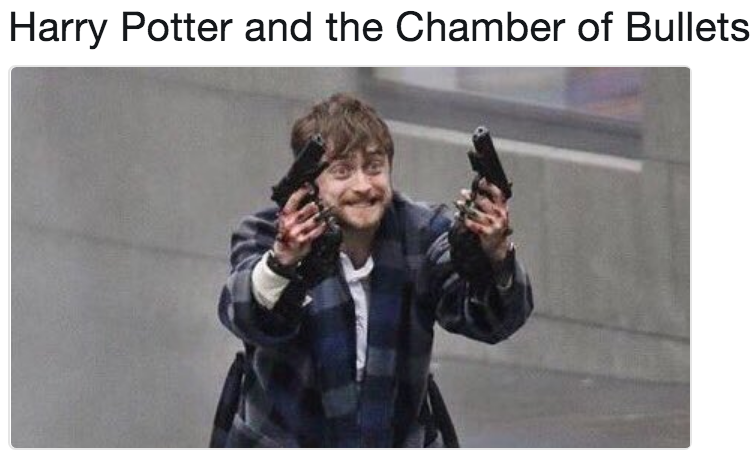Harry Potter And The Chamber Of Bullets Daniel Radcliffe Holding Two Guns Harry Potter Memes Hilarious Daniel Radcliffe Daniel Radcliffe Meme
