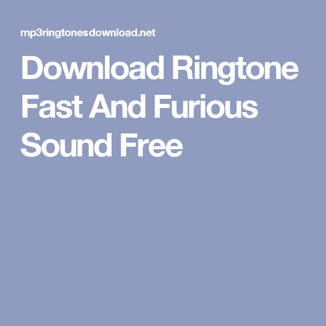Download Ringtone Fast And Furious Sound Free Popular Ringtones Best Ringtones Free Ringtones