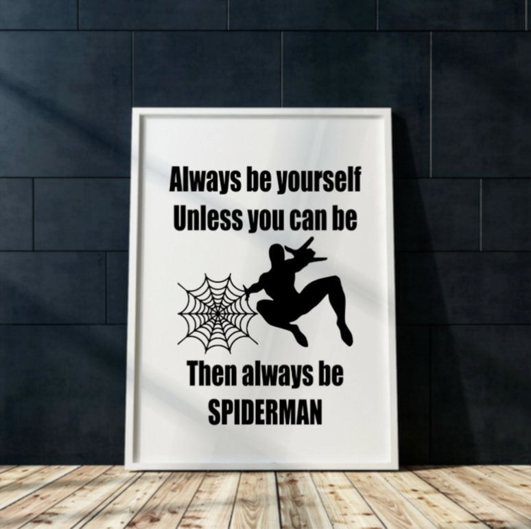 Spiderman Print Printable Wall Art Always Be Yourself Unless You