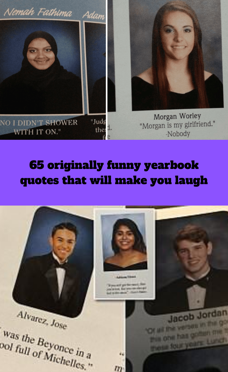 60 Hilariously Original Student Yearbook Quotes That Made Everyone Laugh Funny Yearbook Quotes Yearbook Quotes Funny Yearbook