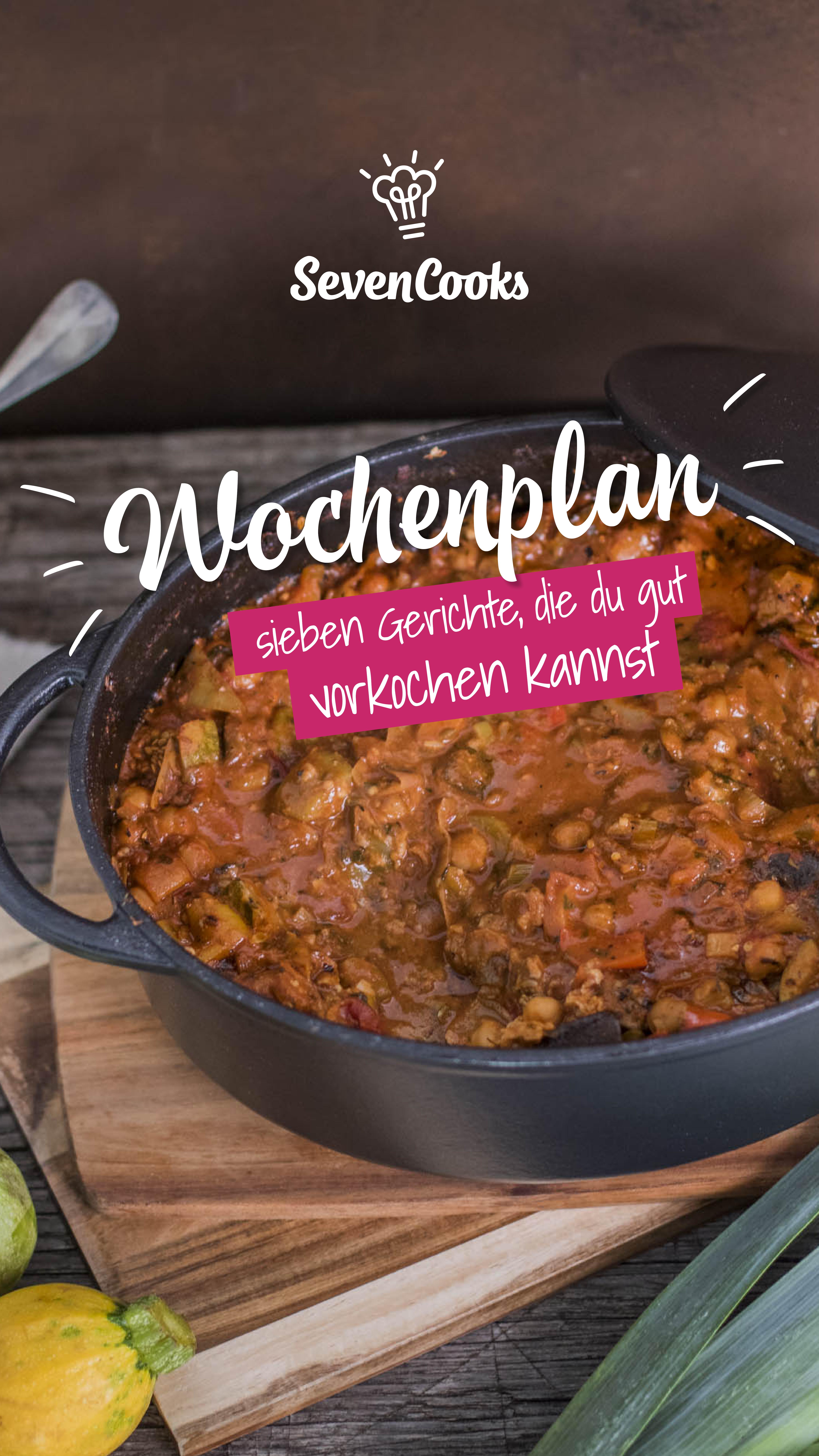7 Rezepte Die Du Gut Vorkochen Kannst Sevencooks Wochenpläne