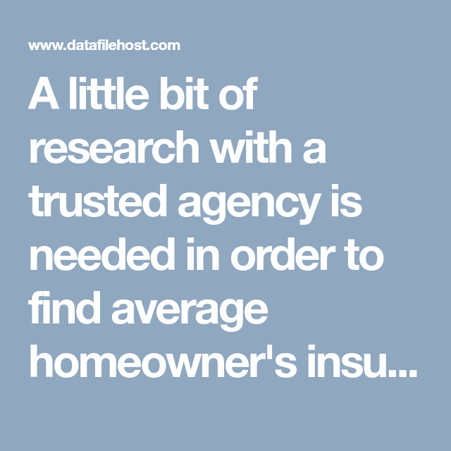 Homeowners Insurance Quote Online A Little Bit Of Research With A Trusted Agency Is Needed In Order To