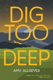 5 Girls Book Reviews: BLOG TOUR, REVIEW & GIVEAWAY: Dig Too Deep by Amy Allgeyer