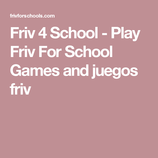 Friv 4 School Play Friv For School Games And Juegos Friv Cool