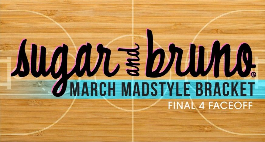 March Madness S&B style. Introducting March Madstyle!  http://sugarandbruno.com/final-four-march-madstyle/