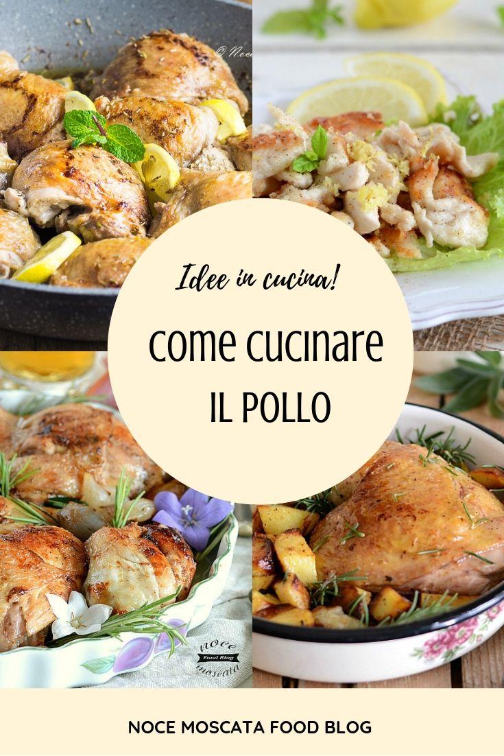 Come Cucinare Il Pollo Le Migliori Ricette Semplici E Veloci Ricette Pollo Ricette Con Pollo