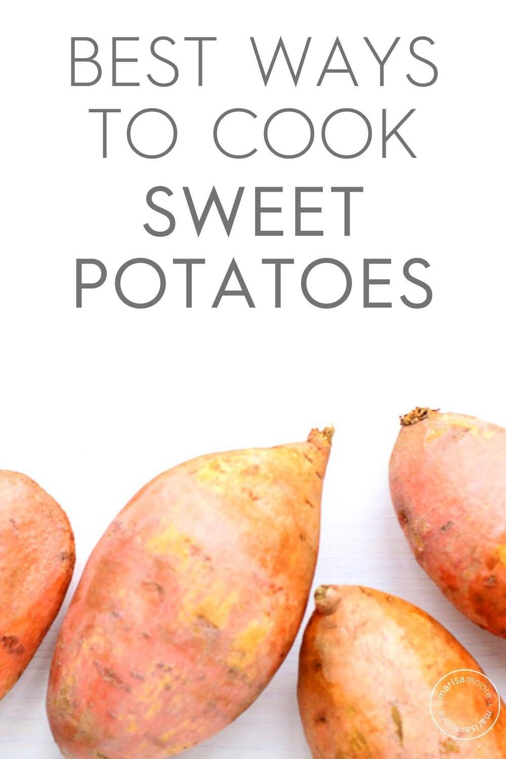 Ways To Cook Sweet Potatoes Fast