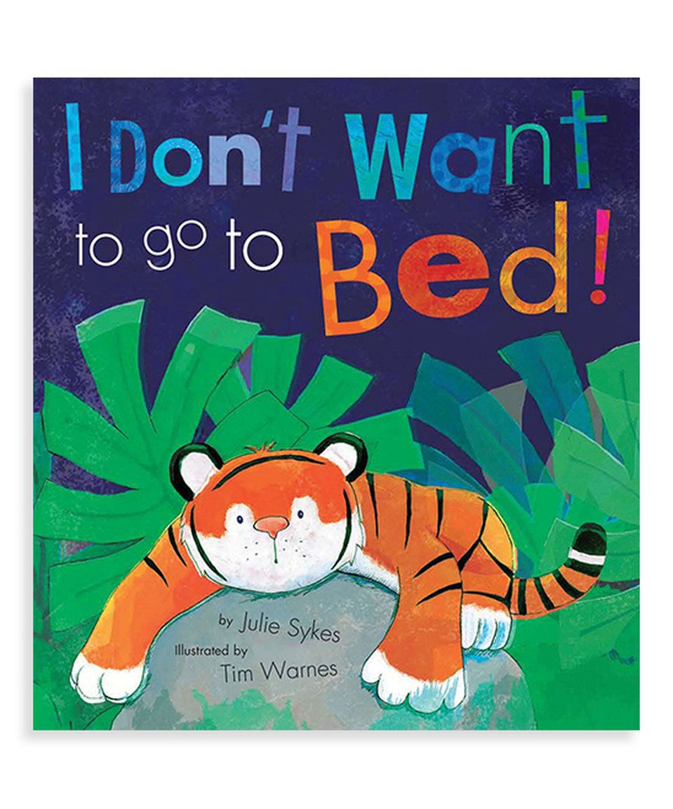 Take a look at this I Don't Want to go to Bed! Hardcover