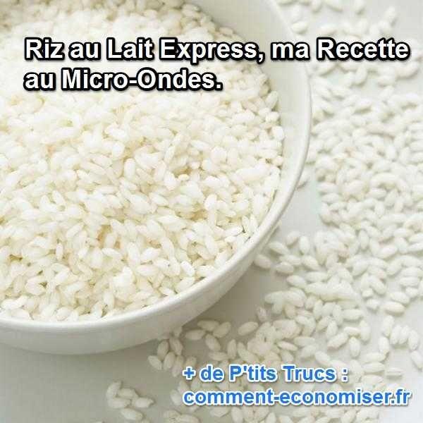 riz au lait express ma recette au micro ondes recette recettes faciles et pas ch res. Black Bedroom Furniture Sets. Home Design Ideas