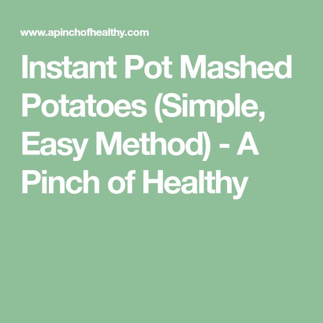 Instant Pot Mashed Potatoes Recipe Instant Pot Mashed Potatoes Potatoes