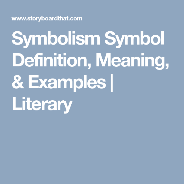 Symbolism Symbol Definition Meaning Examples Literary Symbol