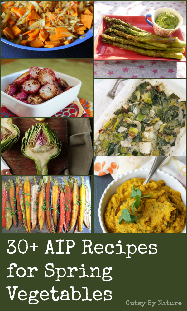 30+ AIP Recipes for Spring Vegetables - Gutsy By Nature