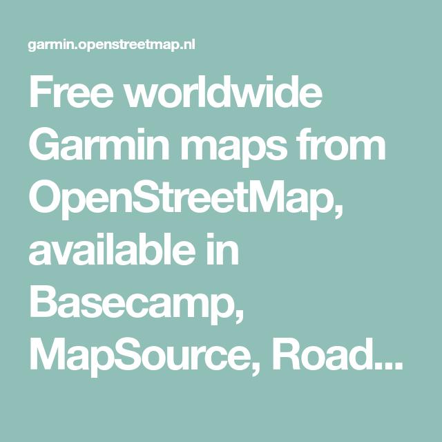 free worldwide garmin maps from openstreetmap