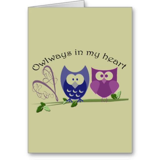 Owlways in my heart, cute Owl Gifts Cards