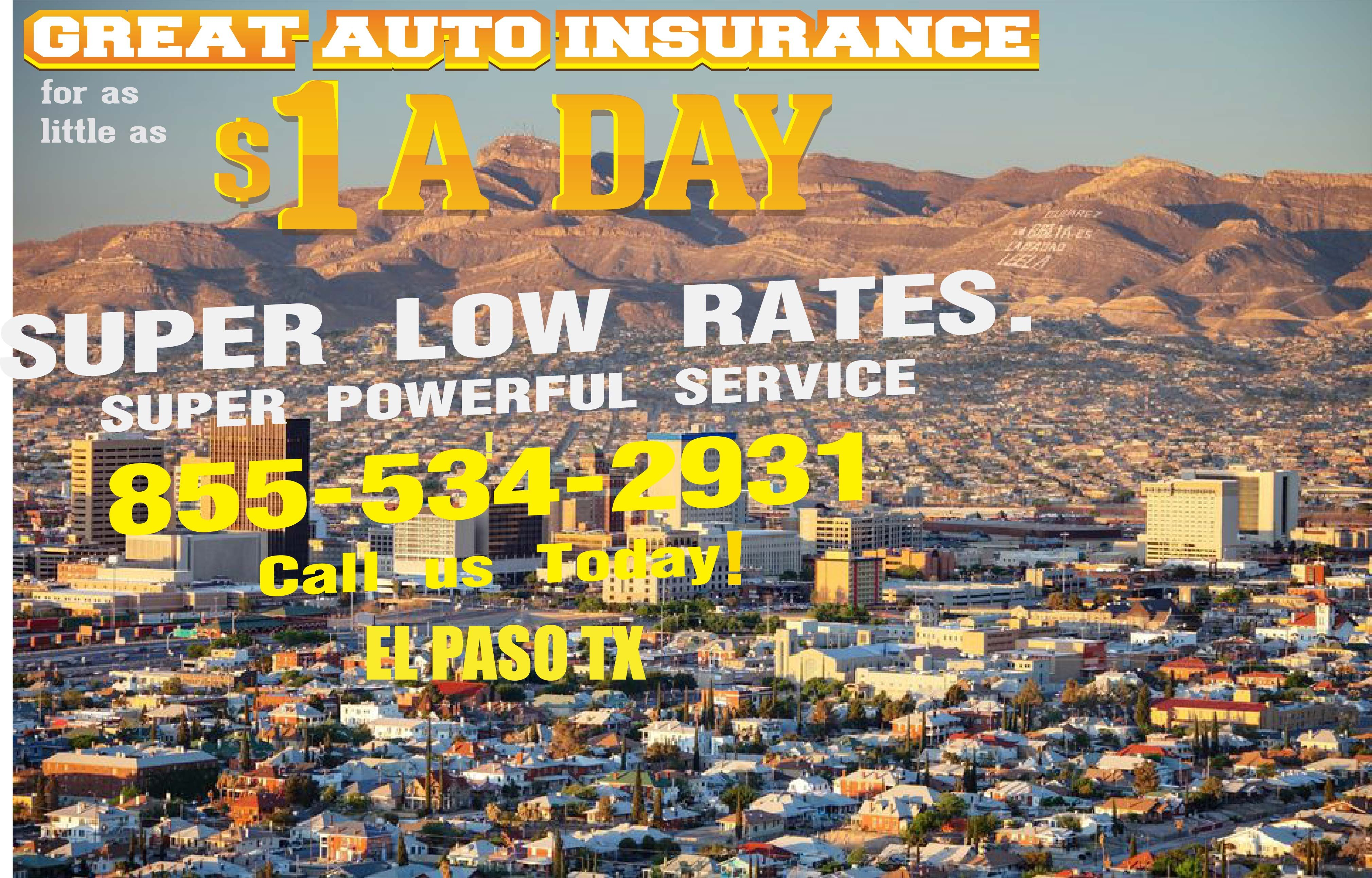 We Offer Affordable Auto Insurance In El Paso Texas Pay Less Then