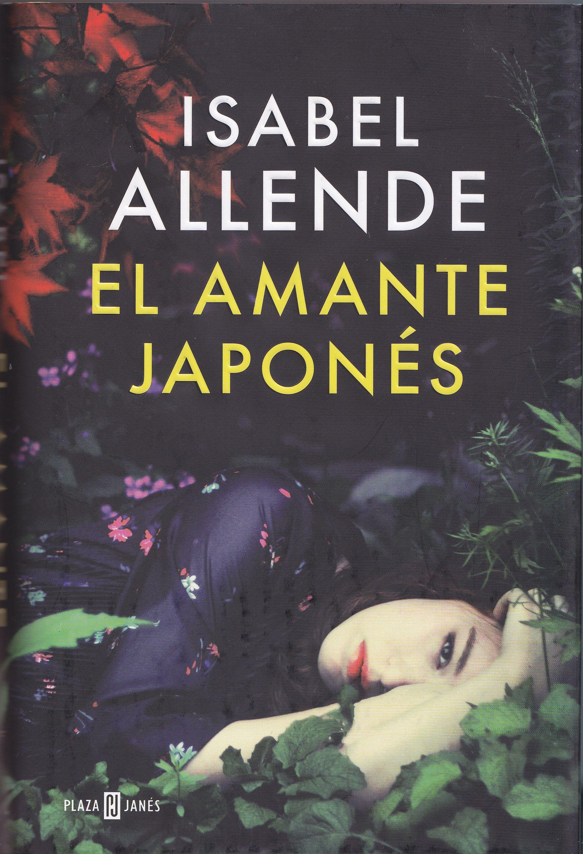 El Amante Japonés Isabel Allende La Historia De Amor Entre La Joven Alma Velasco Y El Jardinero Japo El Amante Japones Descargar Libros En Pdf Libros Gratis