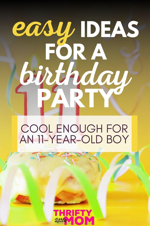 11 Year Old Boy Birthday Party Ideas Boy Birthday Parties Birthday Themes For Boys Boy Birthday Party Themes